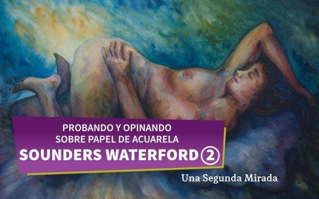 You are currently viewing Segundo vistazo al papel de acuarela Saunders Waterford